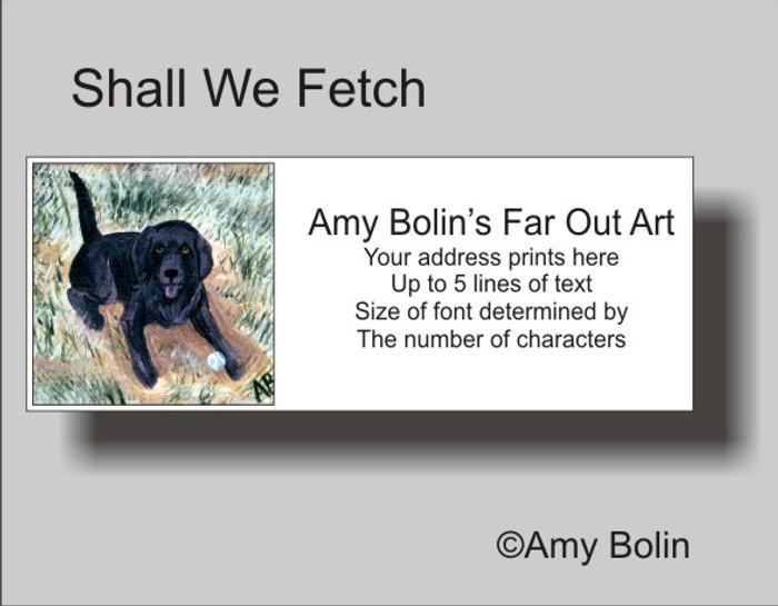 ADDRESS LABELS · SHALL WE FETCH? · BLACK LAB · AMY BOLIN