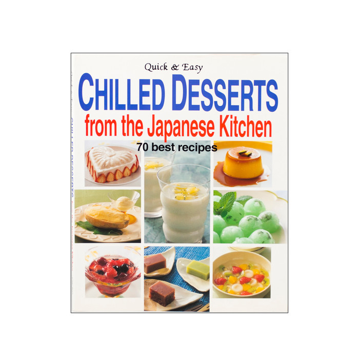 Quick & Easy Chilled Desserts from the Japanese Kitchen