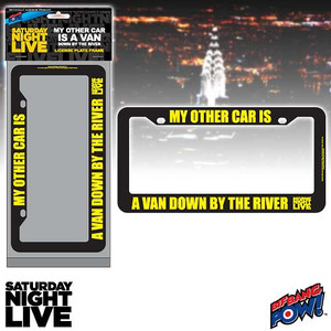 SNL Matt Foley Other Car Is A Van Down By River License Plate Frame