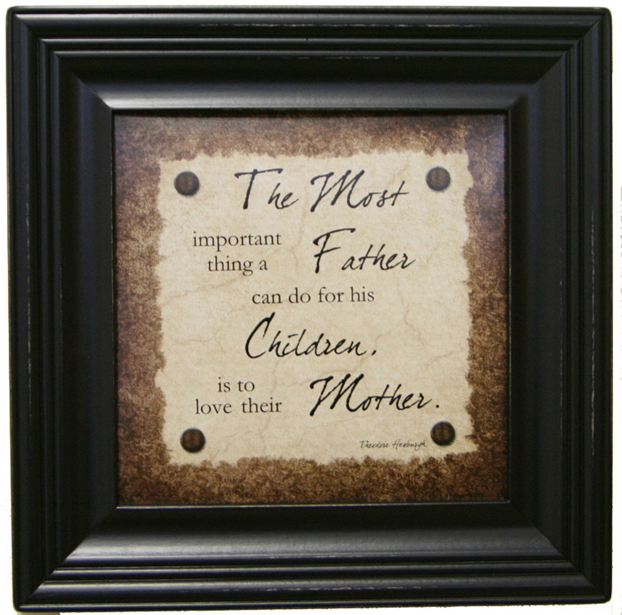 Framed Quote   Most Important Thing a Father Can Do