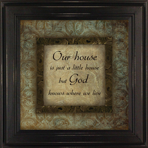 Framed Quote | Our House is a Little House But God Knows