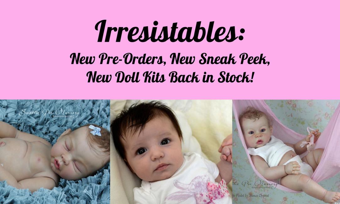New Pre-Orders, New Sneak Peek, & New Doll Kits in Stock!