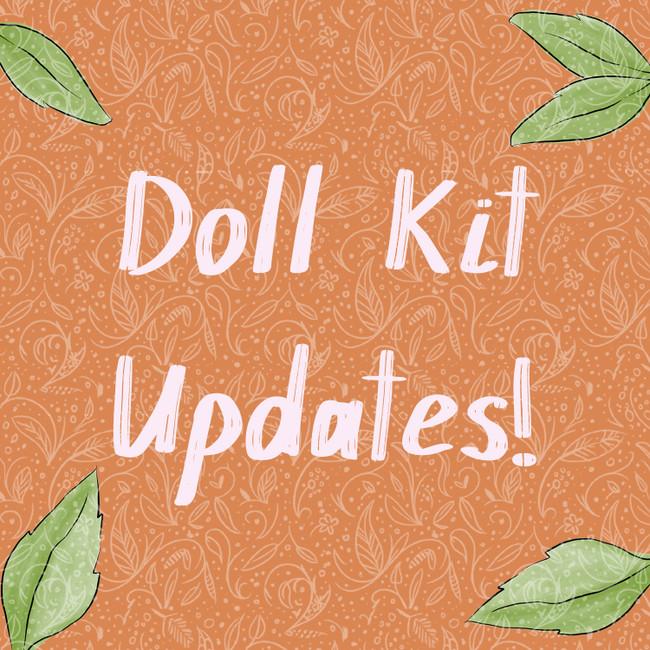 Doll Kit Updates!