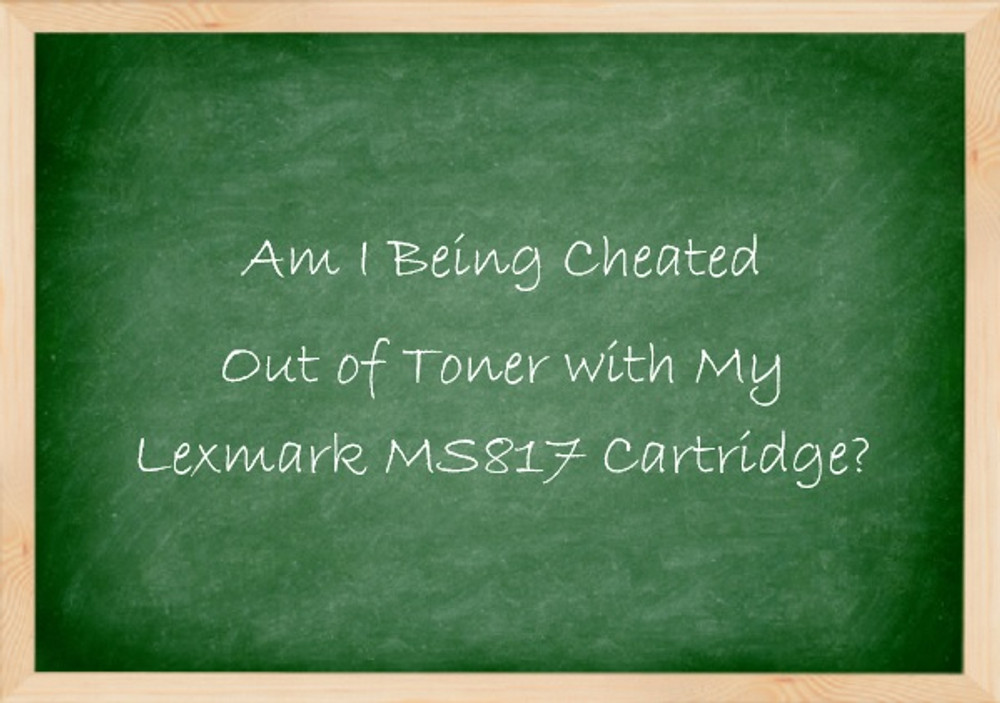 Am I Being Cheated Out of Toner with My Lexmark MS817 Cartridge?