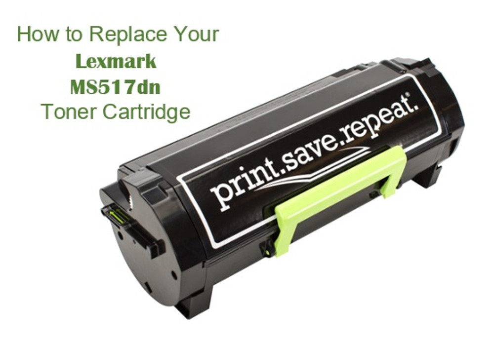 Lexmark MS517dn: How to Replace the Toner Cartridge