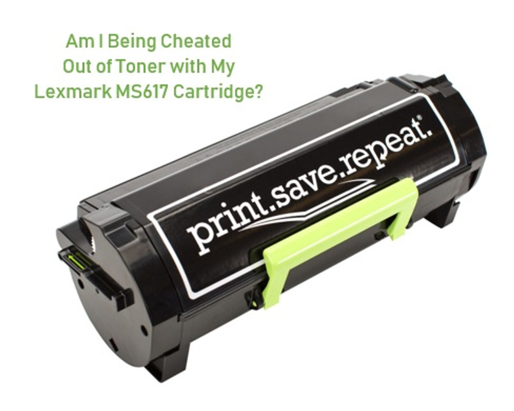 Am I Being Cheated Out of Toner with My Lexmark MS617 Cartridge?