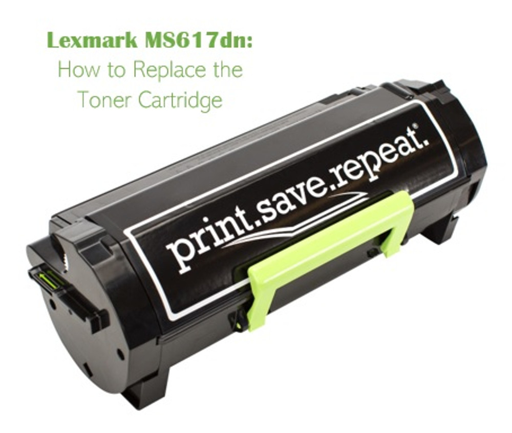 Lexmark MS617dn: How to Replace Your Toner Cartridge