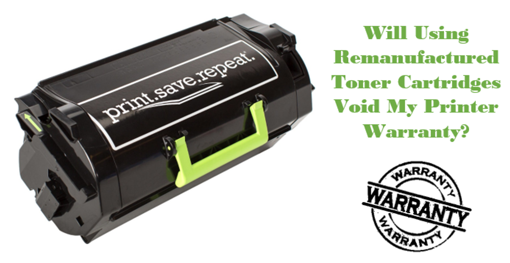 Are Remanufactured Toner Cartridges Legal? Will Using Them Void My Printer Warranty?