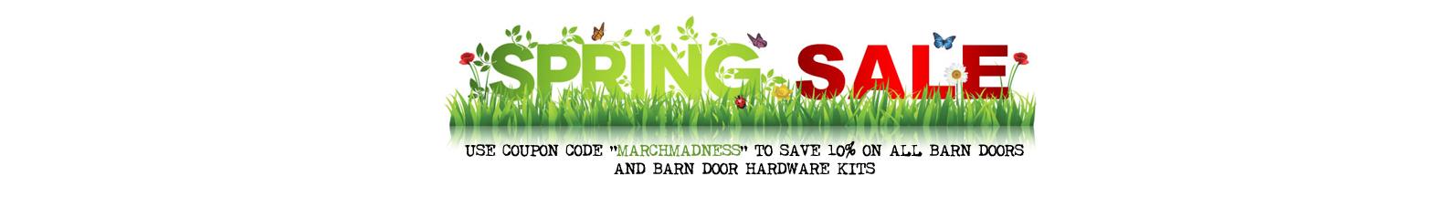 SPRING SALE - SAVE 10% ON BARN DOORS AND BARN DOOR HARDWARE KITS