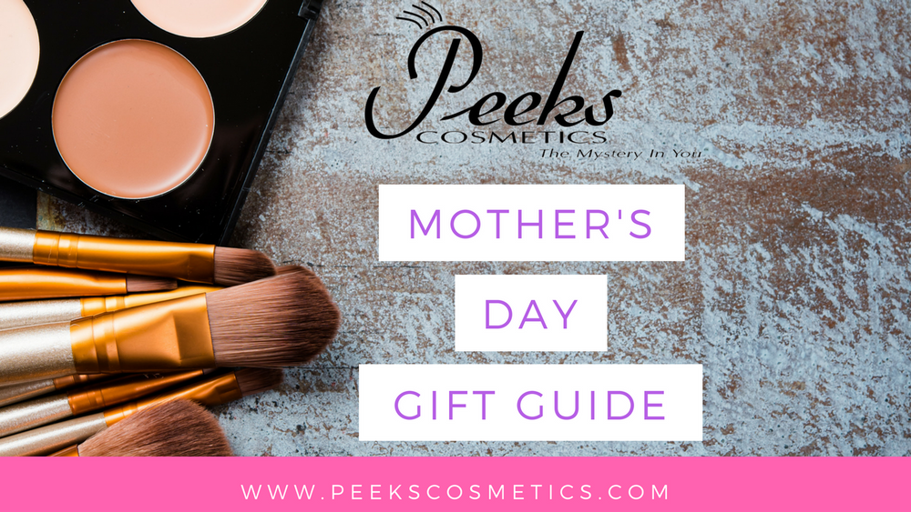 Peeks Cosmetics Mother's Day Gift Guide