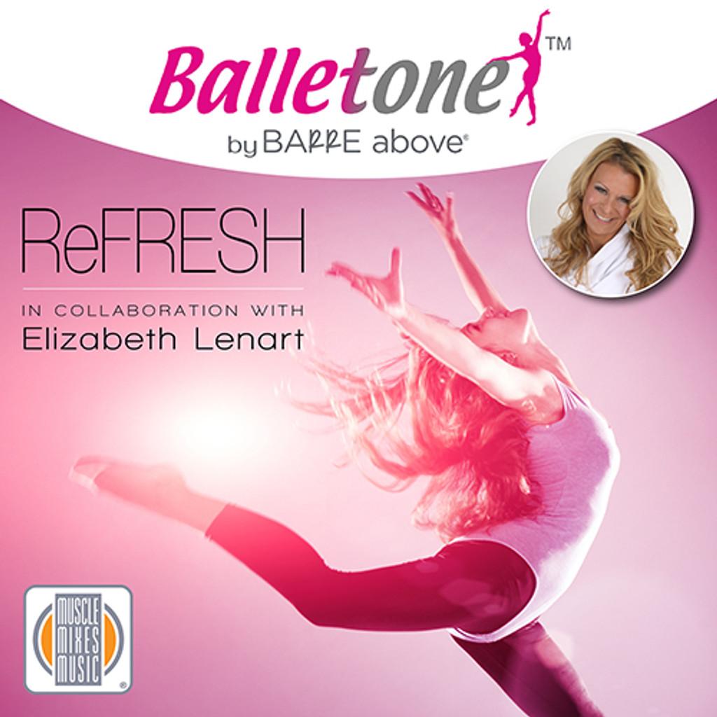Balletone ReFresh by Barre Above, vol. 9