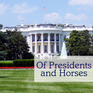 Of Presidents and Horses