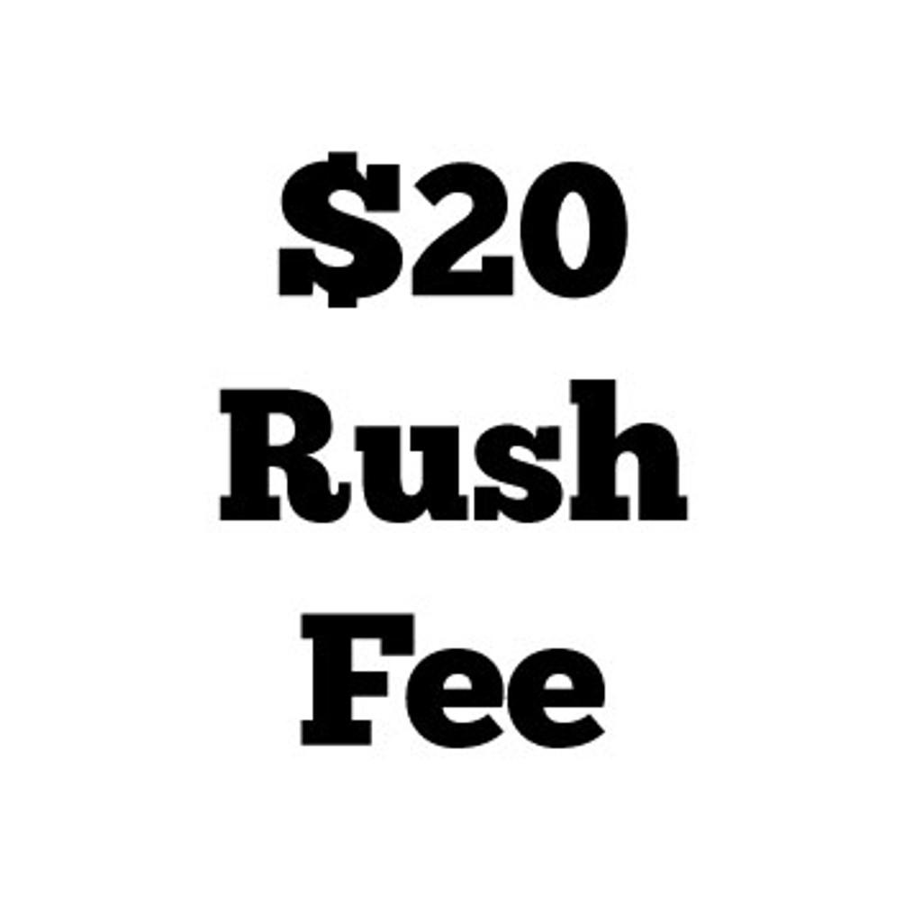$20 Rush Fee