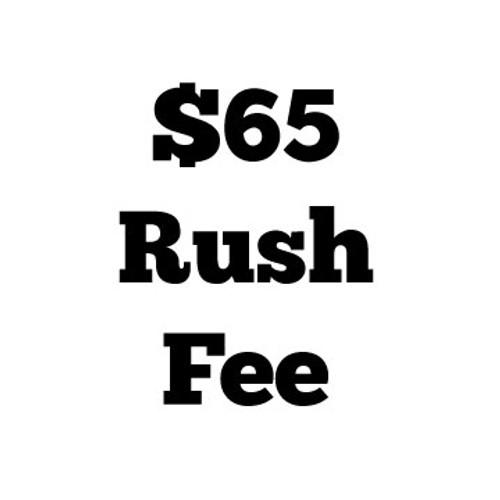 $65 Rush Fee