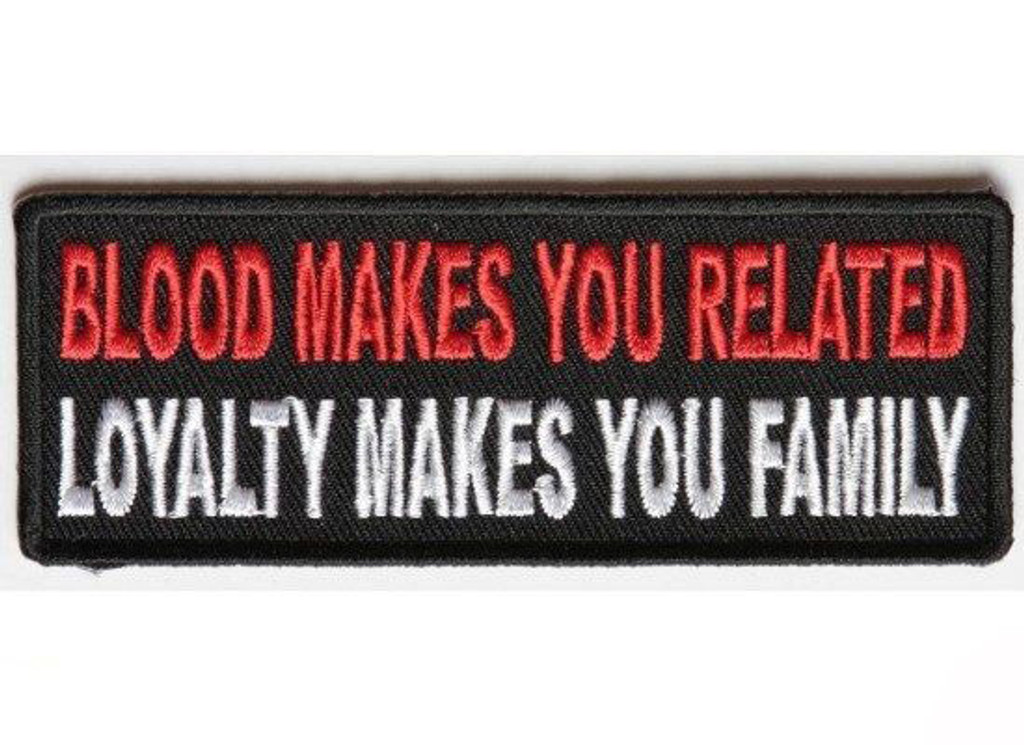 Blood Makes You Related Embroidered Patch
