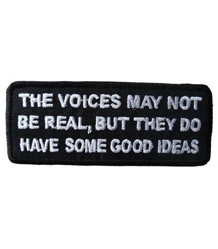 The voices may not be real - Embroidered Patch