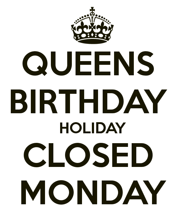 Queens Birthday long weekend and your Monday Delivery