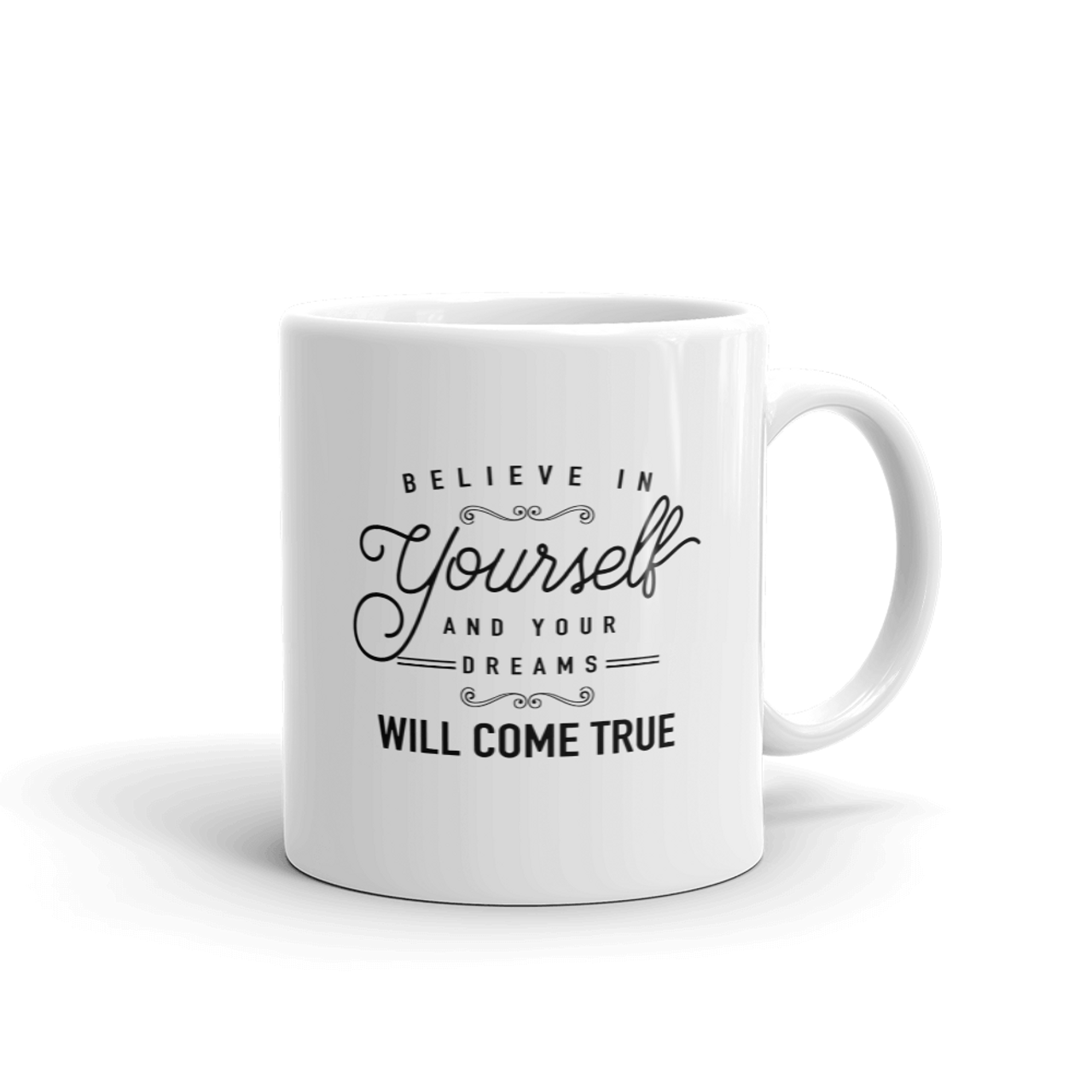 Believe In Yourself Motivational Quote Coffee Mug Design   11oz.