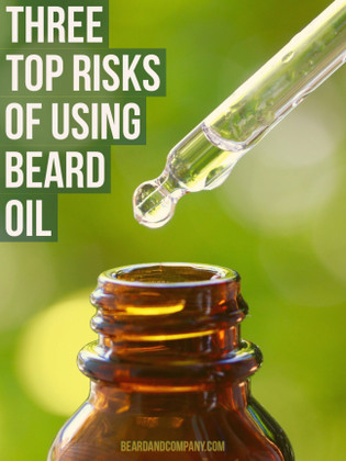 The 3 Top Risks Of Using Beard Oil - Beard and Company