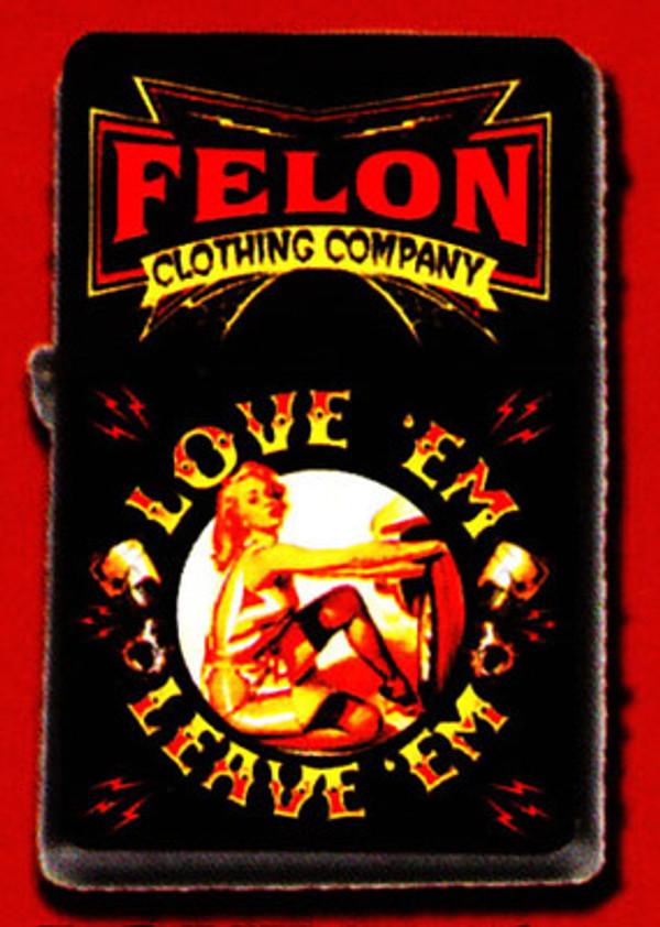 Felon Love'em & Leave'em Lighter