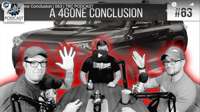 A 4Gone Conclusion | 063 | TRC PODCAST