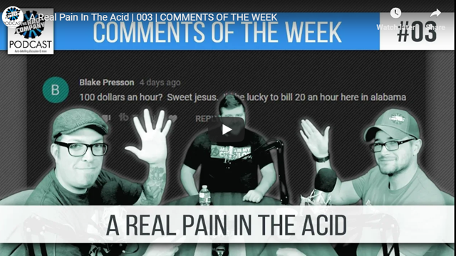 A Real Pain In The Acid | 003 | COMMENTS OF THE WEEK