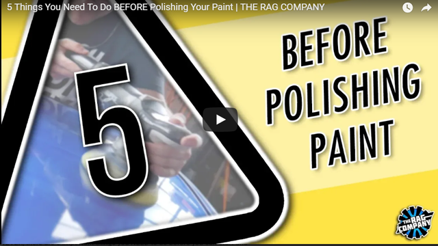 5 Things You Need To Do BEFORE Polishing Your Paint   THE RAG COMPANY