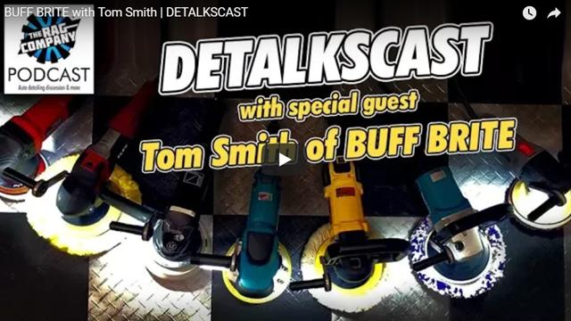 BUFF BRITE with Tom Smith | DETALKSCAST
