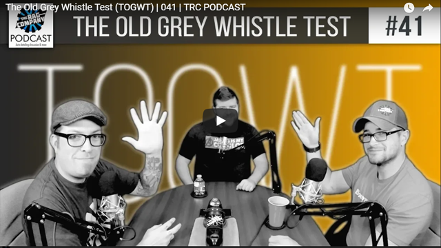 The Old Grey Whistle Test (TOGWT) | 041 | TRC PODCAST