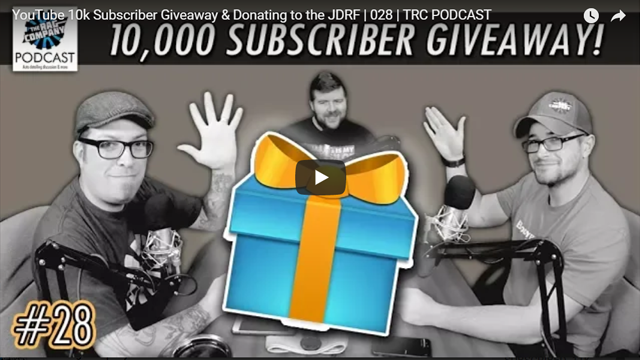 YouTube 10k Subscriber Giveaway & Donating to the JDRF | 028 | TRC PODCAST