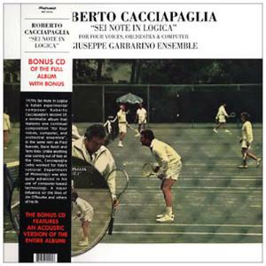 ROBERTO CACCIAPAGLIA Sei Note in Logica LP+CD