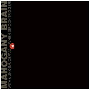 MAHOGANY BRAIN With (Junk-Saucepan) When (Spoon-Trigger) (Clear Purple Vinyl) LP