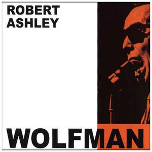 ROBERT ASHLEY The Wolfman CD