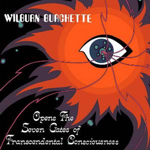 MASTER WILBURN BURCHETTE Opens the Seven Gates of Transcendental Consciousness LP