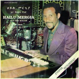 HAILU MERGIA AND THE WALIAS Tche Belew LP