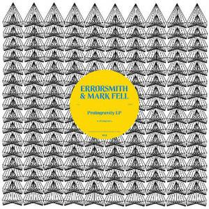 "ERRORSMITH & MARK FELL Protogravity EP 12"""