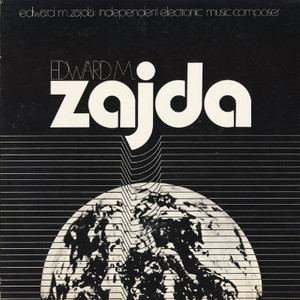 EDWARD M. ZAJDA Independent Electronic Music Composer CD-R