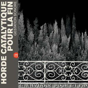 HORDE CATALYTIQUE POUR LA FIN Gestation Sonore (Red Vinyl) LP