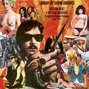 VA Library of Sound Grooves: Action Beat & Psycho Grooves From the Italian Cinema (1966-1974) 2LP