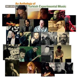 VA An Anthology of Turkish Experimental Music 1961-2014 2LP