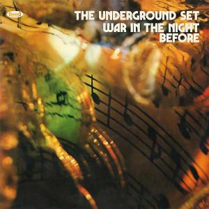 THE UNDERGROUND SET War in the Night Before LP