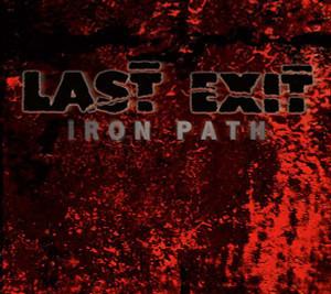 LAST EXIT Iron Path LP