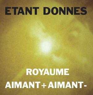ETANT DONNES Royaume/Aimant + Aimant - LP