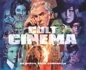 Cult Cinema: An Arrow Video Companion (Limited Edition) Hardback Book