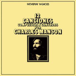 CHARLES MANSON: 12 Canciones Compuestas Y Cantadas Por Charles Manson LP