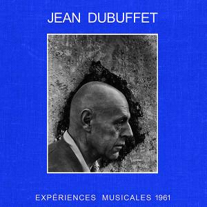 JEAN DUBUFFET: Expériences Musicales 1961 2LP