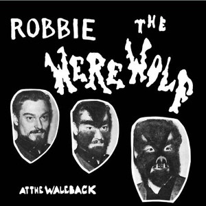 ROBBIE THE WEREWOLF: At The Waleback LP
