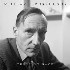 WILLIAM S. BURROUGHS: Curse Go Back LP