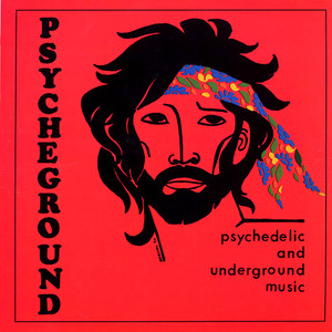 THE PSYCHEGROUND GROUP: Psychedelic And Underground Music LP