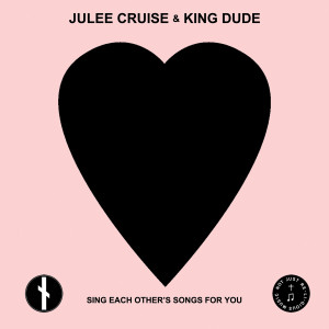 """JULEE CRUISE & KING DUDE: Sing Each Other's Songs For You 7"""""""